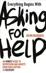Everything Begins With Asking For Help - Kevin Braddock (Paperback)