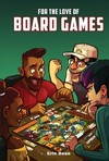 For the Love of Board Games - Erin Dean (Hardcover)