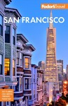 Fodor's San Francisco With the Best of Napa & Sonoma - Fodor's Travel Guides (Paperback)