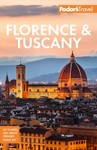 Fodor's Florence & Tuscany With Assisi and the Best of Umbria - Fodor's Travel Guides (Paperback)