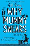 Why Mummy Swears - Gill Sims (Paperback)
