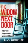The Widow Next Door - L.A. Detwiler (Paperback)