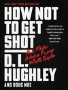 How Not to Get Shot - D. L. Hughley (Paperback)
