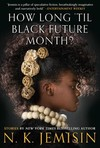 How Long 'til Black Future Month? - N. K. Jemisin (Paperback)