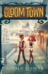 Gloom Town - Ronald L. Smith (Hardcover)