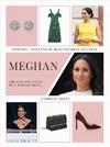 Meghan: The Life And Style Of A Modern Royal - Caroline Jones (Hardcover)