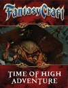 Fantasy Craft - Time of High Adventure (Role Playing Game)