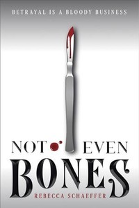 Not Even Bones - Rebecca Schaeffer (Paperback) - Cover