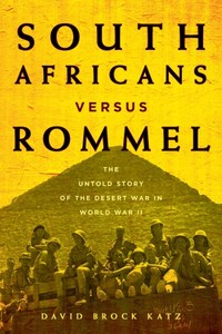 South Africans versus Rommel - David Brock Katz (Trade Paperback) - Cover