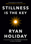 Stillness Is The Key - Ryan Holiday (Hardcover)