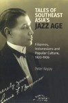 Tales Of The Southeast Asian Jazz Age - Peter Keppy (Paperback)