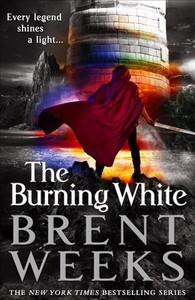 The Burning White - Brent Weeks (Hardcover) - Cover