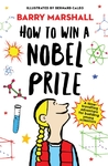 How to Win a Nobel Prize - Prof. Barry Marshall (Paperback)