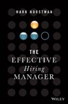 The Effective Hiring Manager - Mark Horstman (Hardcover)