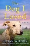 The Dog I Loved - Susan Wilson (Hardcover)