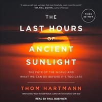 The Last Hours of Ancient Sunlight - Thom Hartmann (CD/Spoken Word) - Cover