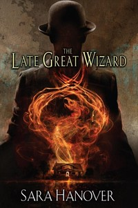 The Late Great Wizard - Sara Hanover (Paperback) - Cover