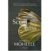 The Scent of Bliss - Nthikeng Mohlele (Paperback)
