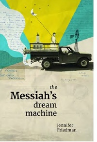 Messiah's Dream Machine - Jennifer Friedman (Paperback) - Cover