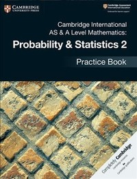 Cambridge International As & a Level Mathematics: Probability & Statistics 2 Practice Book (Paperback) - Cover