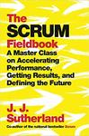 The Scrum Fieldbook - J. J. Sutherland (Hardcover)