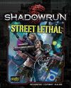 Shadowrun (5th Edition) - Street Lethal (Role Playing Game)
