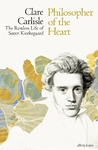 Philosopher Of The Heart - Clare Carlisle (Hardcover)