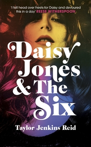 Daisy Jones and the Six - Taylor Jenkins Reid (Hardcover) - Cover