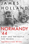 Normandy `44 - James Holland (Hardcover)