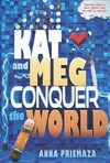Kat And Meg Conquer The World - Anna Priemaza (Paperback)