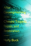The World After Geoengineering - Holly Buck (Hardcover)