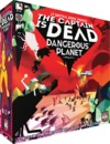 The Captain Is Dead: Dangerous Planet (Board Game)