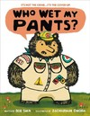 Who Wet My Pants? - Bob Shea (School And Library)