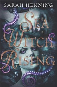 Sea Witch Rising - Sarah Henning (Hardcover) - Cover
