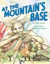 At the Mountain's Base - Traci Sorell (School And Library)