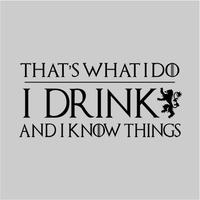 I Drink And I Know Things Women's Grey T-Shirt (X-Small)