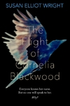 Flight of Cornelia Blackwood - Susan Elliot Wright (Paperback)