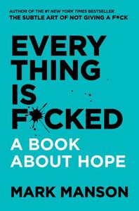 Everything Is F*cked - Mark Manson (Trade Paperback) - Cover