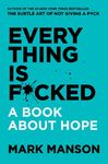 Everything Is F*cked - Mark Manson (Trade Paperback)