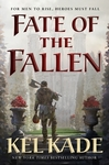 Fate of the Fallen - Kel Kade (Hardcover)