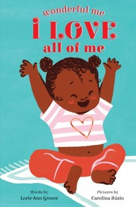 I Love All of Me - Lorie Ann Grover (Hardcover) - Cover