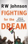 Fighting for the Dream - R.W. Johnson (Trade Paperback)