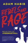 Rebels and Rage - Adam Habib (Trade Paperback)