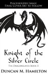 Knight of the Silver Circle - Duncan M. Hamilton (Hardcover)