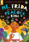 Me, Frida, and the Secret of the Peacock Ring - Angela Cervantes (Paperback)
