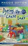 Dyeing up Loose Ends - Maggie Sefton (Paperback)