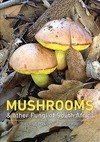 Mushrooms and Other Fungi of South Africa - Marieka Gryzenhout (Paperback)