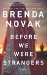 Before We Were Strangers - Brenda Novak (Paperback)