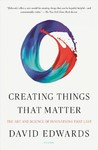Creating Things That Matter - David Edwards (Paperback)