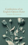 Confessions of an English Opium-eater - Thomas De Quincey (Hardcover)